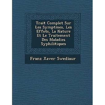 特性の Complet Sur の Les Swediaur で Symptmes レ Effets ラ自然 Et Le Traitement デ病気 Syphilitiques & Franz Xaver