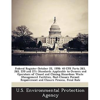 Federal Register October 22 1998 40 CFR Parts 263 265 270 and 271 Standards Applicable to Owners and Operators of Closed and Closing Hazardous Waste Management Facilities PostClosure Permit Req by U.S. Environmental Protection Agency