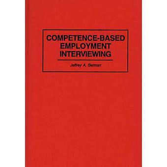 CompetenceBased sysselsetting intervjue av Berman & Jeffrey A.