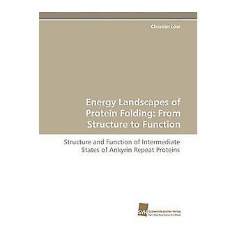 Energie-Landschaften der Proteinfalte von Struktur, Funktion von Lw & Christian