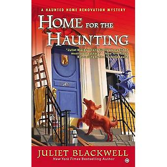 Home for the Haunting by Juliet Blackwell - 9780451240705 Book