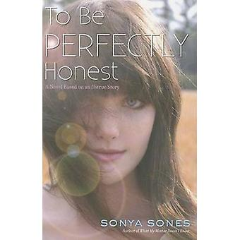 To Be Perfectly Honest - A Novel Based on an Untrue Story by Sonya Son