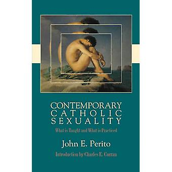 Contemporary Catholic Sexuality - What is Taught and What is Practiced