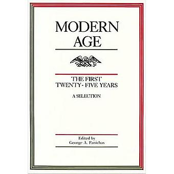 Modern Age - The First Twenty-five Years - A Selection by George A. Pa