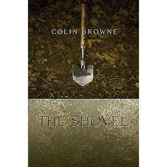 The Shovel by Colin Browne - 9780889225749 Book