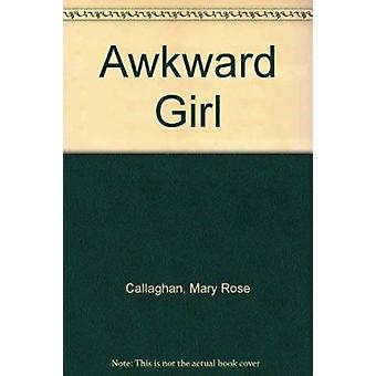 Awkward Girl by Mary Rose Callaghan - 9780946211951 Book