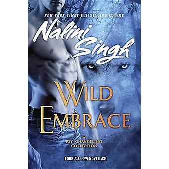 Wild Embrace by Nalini Singh - 9781101989715 Book