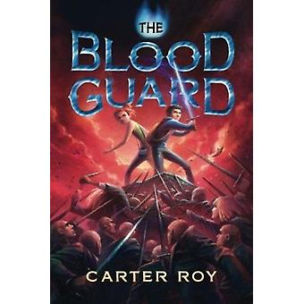 The Blood Guard by Carter Roy - Nick Podehl - 9781477816202 Book
