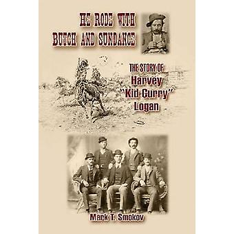 He Rode with Butch and Sundance - The Story of Harvey  -Kid Curry - Loga