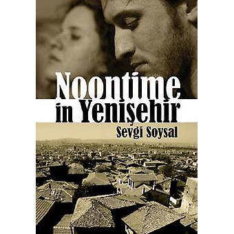 Noontime in Yenisehir by Sevgi Soysal - 9781840597707 Book