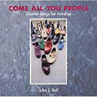 Come All You People - Shorter Songs for Worship - Songbook by Wild Goo