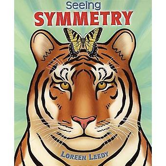 Seeing Symmetry by Loreen Leedy - 9780823427628 Book