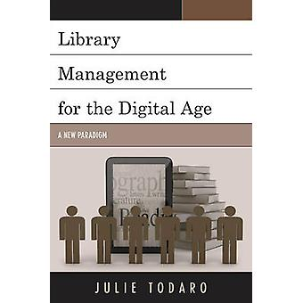 Library Management for the Digital Age by Julie Todaro