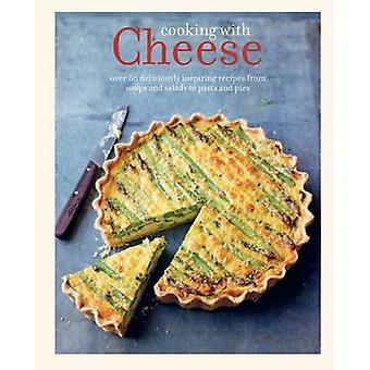 Cooking with Cheese by Ryland Peters & Small