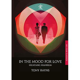 In the Mood for Love (BFI Film Classics) (Paperback) by Rayns Tony