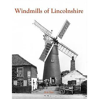Windmills of Lincolnshire by Jon Sass