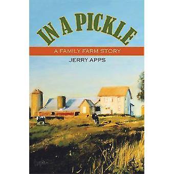 Dans le pétrin - une histoire de la ferme familiale par Jerry Apps - livre 9780299223007