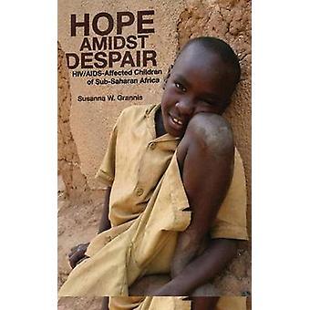 Hoppas mitt i förtvivlan - HIV/AIDS-drabbade barn i subsahariska Afrika