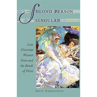 Second Person Singular - Late Victorian Women Poets and the Bonds of V
