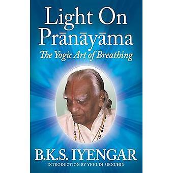 Light on Pranayama - The Yogic Art of Breathing by Yehudi Menuhin - B.
