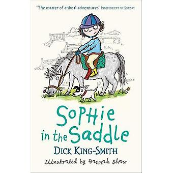 Sophie i sadeln av Dick King-Smith - Hannah Shaw - 9781406344332