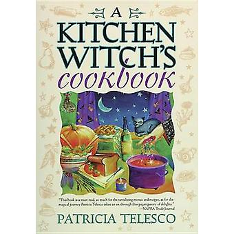 A Kitchen Witch's Cookbook by Patricia Telesco - 9781567187076 Book