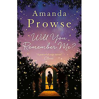 Will You Remember Me? by Amanda Prowse - 9781781856529 Book
