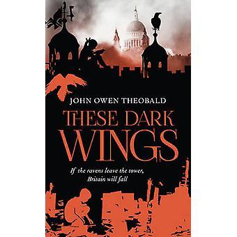 Ces ailes sombres de John Owen Theobald - Book 9781784974312