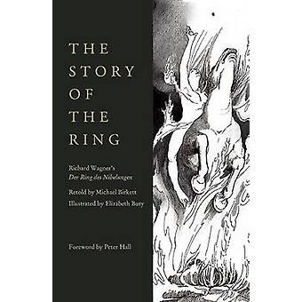 The Story of the Ring by Michael Birkett - Elizabeth Bury - 978184002