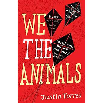 We the Animals by Justin Torres - 9781847083968 Book