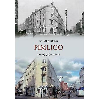 Pimlico gjennom tid av Brian oppstod - 9781848689954 bok