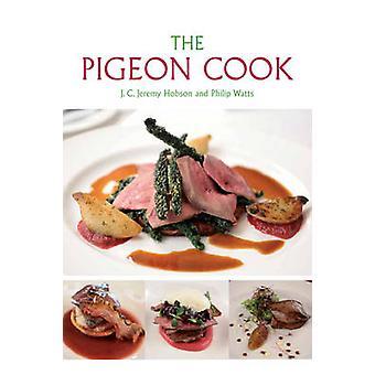 Il cuoco di piccione da J. C. Jeremy Hobson - Philip Watts - 9781847972286
