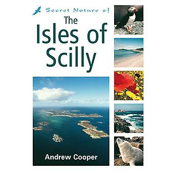 Secret Nature of the Isles of Scilly by Andrew Cooper - 9781903998519