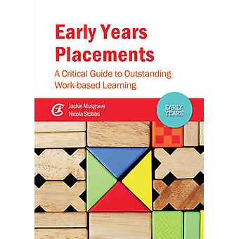 Early Years Placements - A Critical Guide to Outstanding Work-Based Le