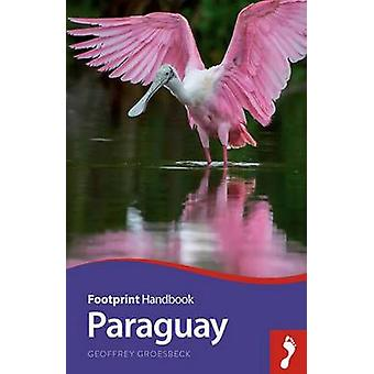 Paraguay (3rd Revised edition) by Geoff Groesbeck - 9781910120514 Book