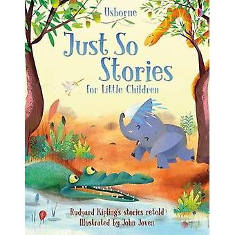 Just So Stories for Little Children by Just So Stories for Little Chi