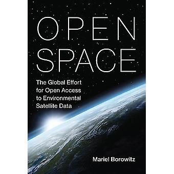 Open Space - The Global Effort for Open Access to Environmental Satell