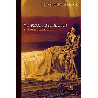 The Visible and the Revealed by Jean-Luc Marion - Christina M. Gschwa