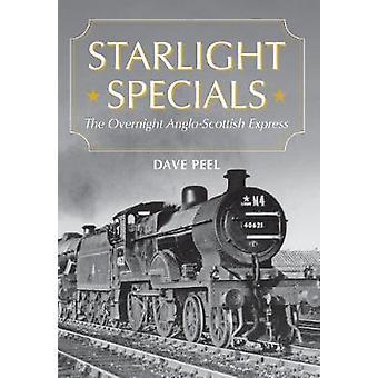 Starlight Specials - het nachtelijke Anglo-Scottish Express by Dave Peel