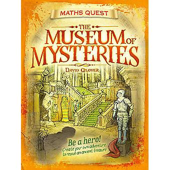 The Maths Quest - The Museum of Mysteries by David Glover - 9781848356