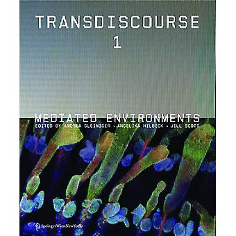 Transdiscourse 1 - Mediated Environments by Transdiscourse 1 - Mediated