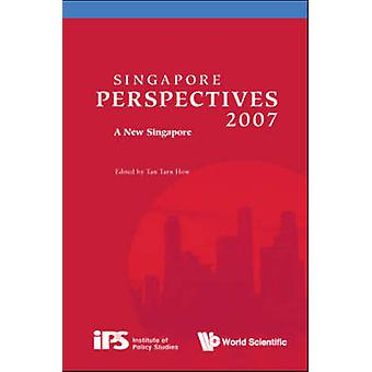 Singapore Perspectives - A New Singapore - 2007 by Tan Tarn How - 97898