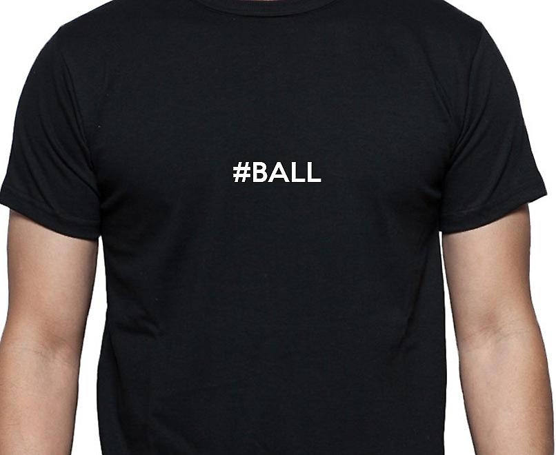#Ball Hashag Ball Black Hand Printed T shirt