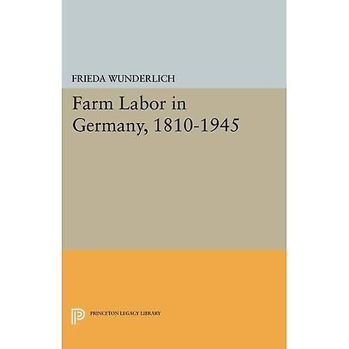 Farm Labor in Germany, 1810-1945 (Princeton Legacy Library)