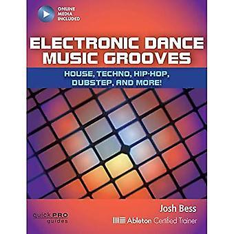 Electronic Dance Music Grooves: Techno, Trance, Hip Hop, Dubstep und mehr! (Pro Kurzanleitungen)