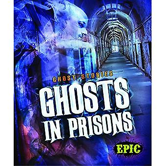 Ghosts in Prisons (Ghost Stories)