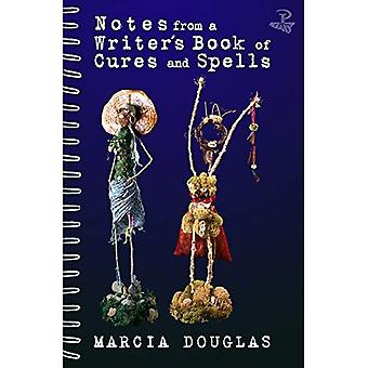 Notes from a Writers Book of Cures and Spells