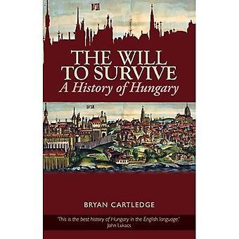 La volonté de survivre: une histoire de la Hongrie. par l'arrêt Bryan Cartledge