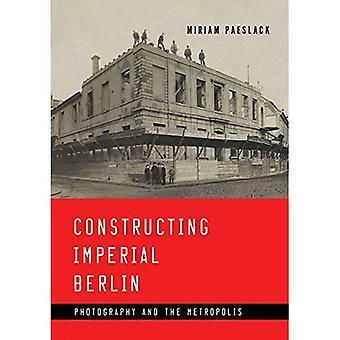 Opføre Imperial Berlin: Fotografering og Metropolis