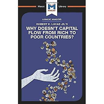 Why Doesn't Capital Flow from Rich to Poor Countries? (The Macat Library)